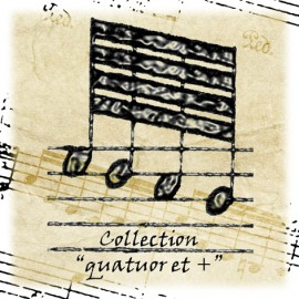 Collection QUATUOR et +
